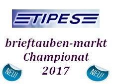 NEU !!! TIPES brieftauben-markt Championat 2017...